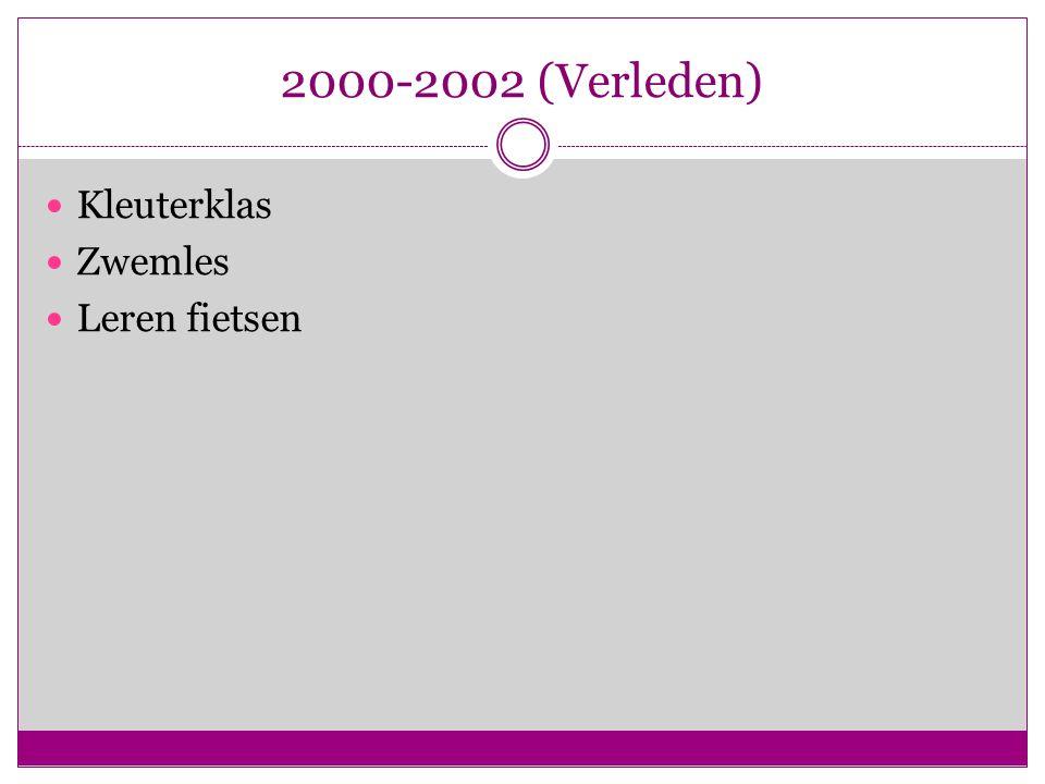 2000-2002 (Verleden) Kleuterklas Zwemles Leren fietsen