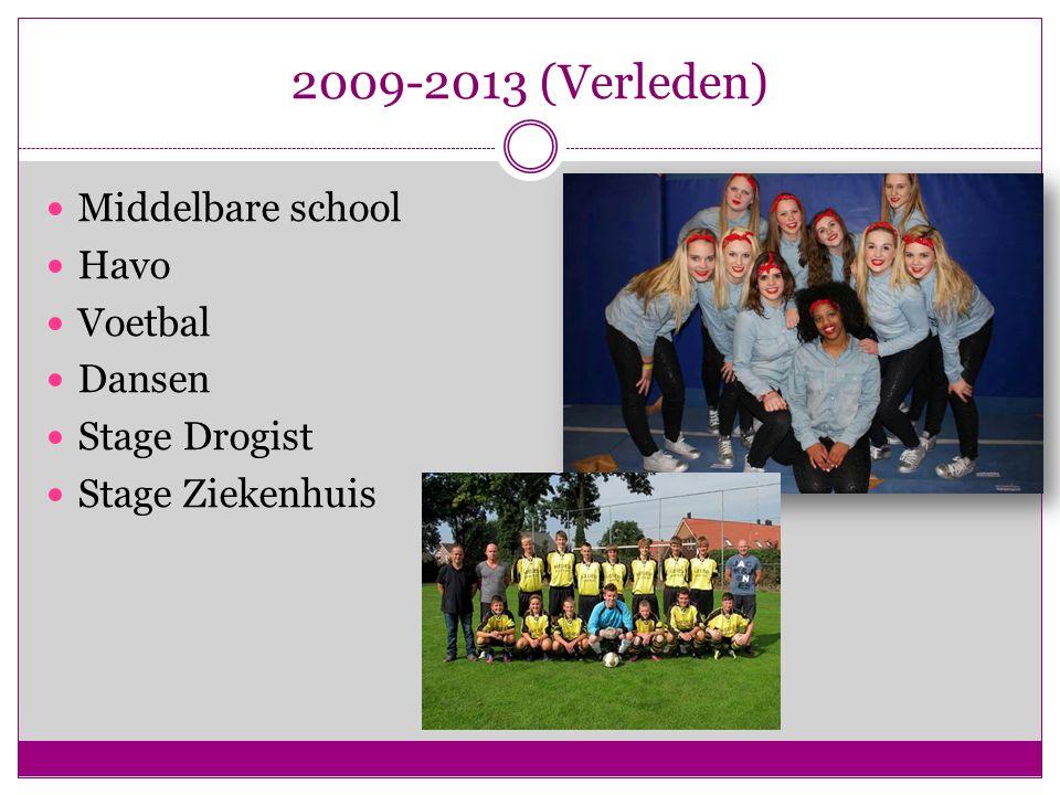 2009-2013 (Verleden) Middelbare school Havo Voetbal Dansen