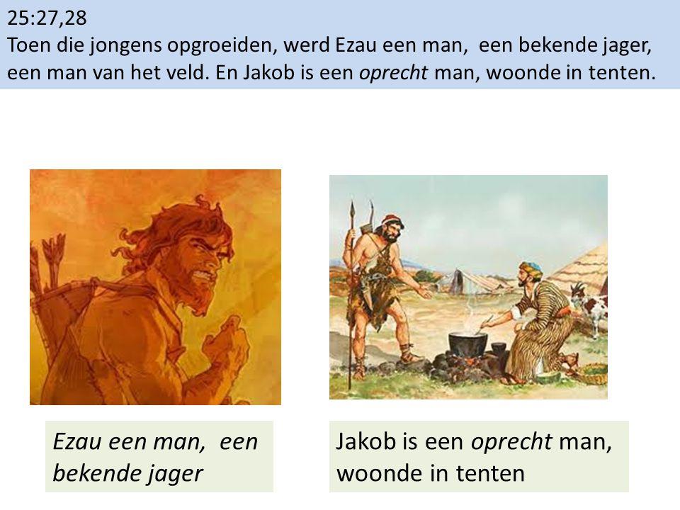 Ezau een man, een bekende jager