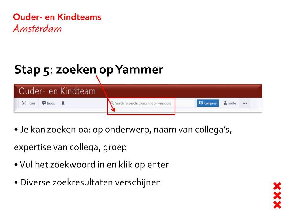 Stap 5: zoeken op Yammer Je kan zoeken oa: op onderwerp, naam van collega's, expertise van collega, groep.