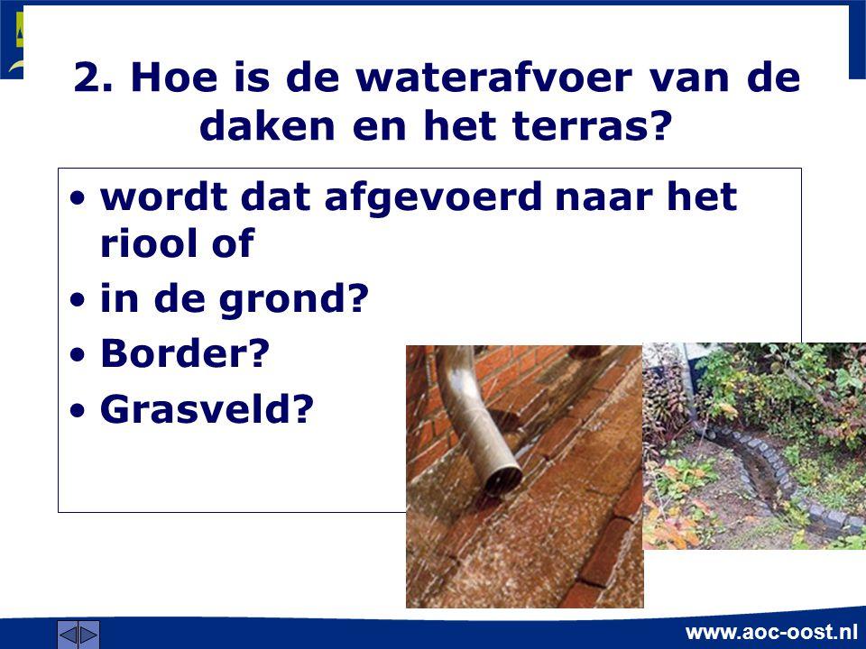 2. Hoe is de waterafvoer van de daken en het terras