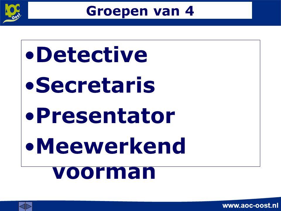 Detective Secretaris Presentator Meewerkend voorman Groepen van 4