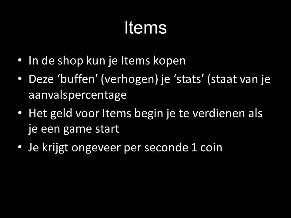 Items In de shop kun je Items kopen