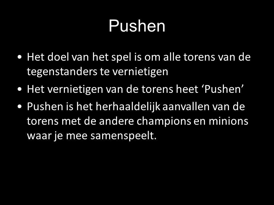 Pushen Het doel van het spel is om alle torens van de tegenstanders te vernietigen. Het vernietigen van de torens heet 'Pushen'