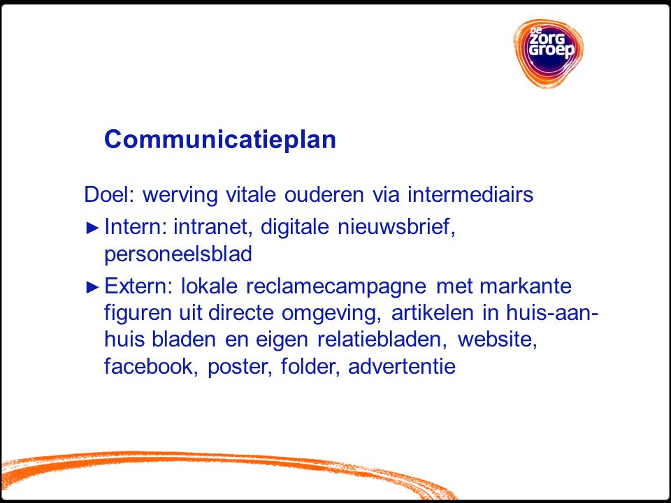 Communicatieplan Doel: werving vitale ouderen via intermediairs