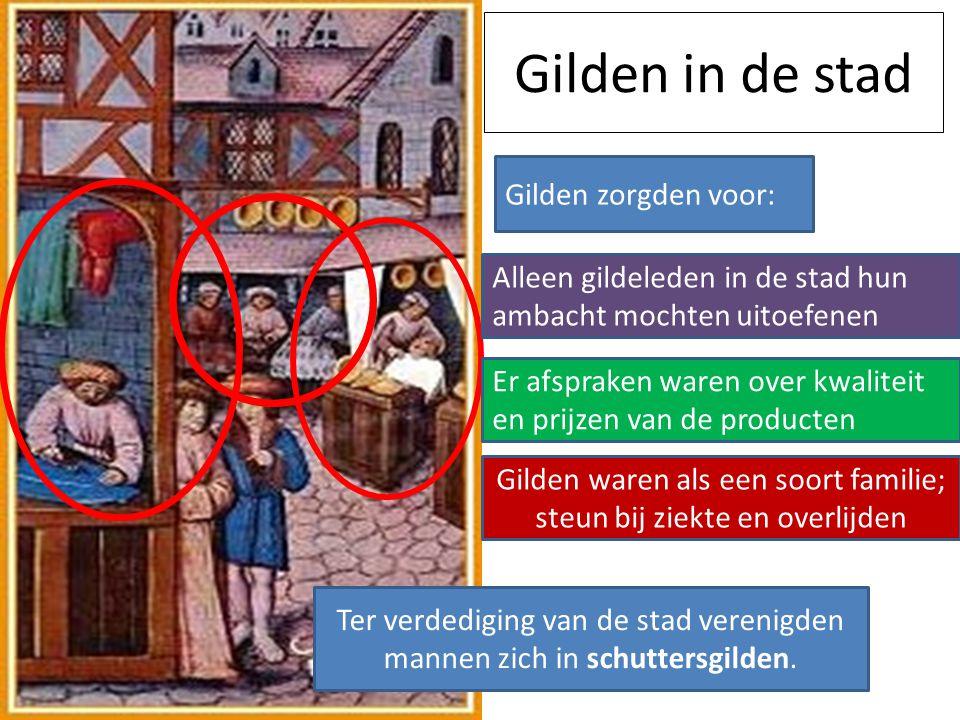 Gilden in de stad Gilden zorgden voor: