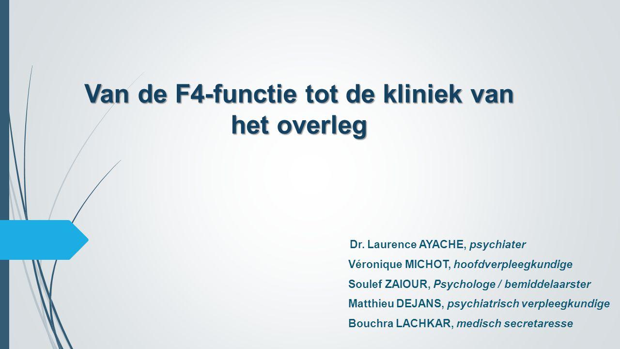 Van de F4-functie tot de kliniek van het overleg