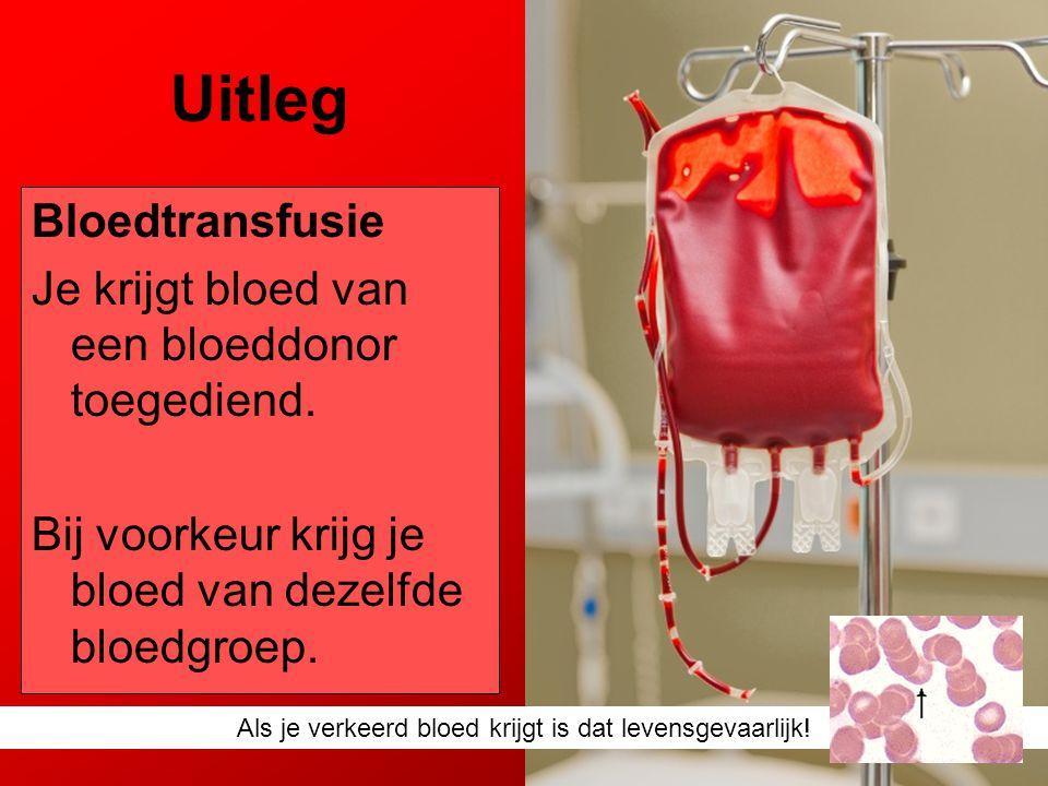 Als je verkeerd bloed krijgt is dat levensgevaarlijk!