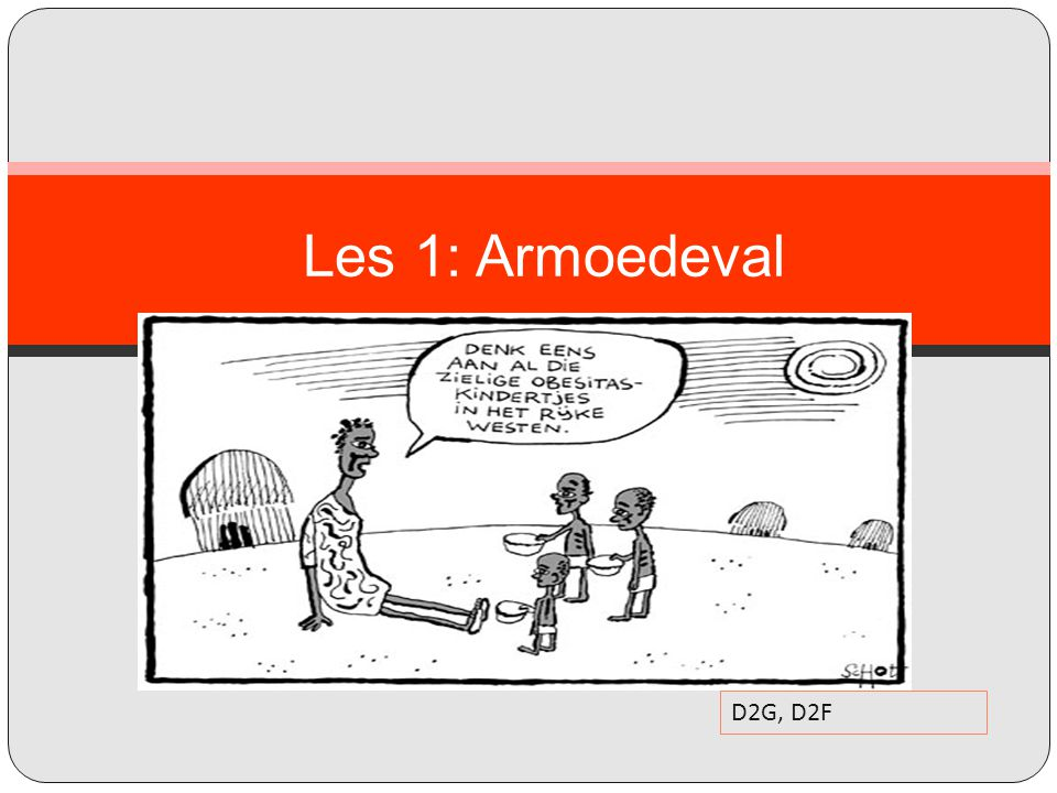 Les 1: Armoedeval D2G, D2F