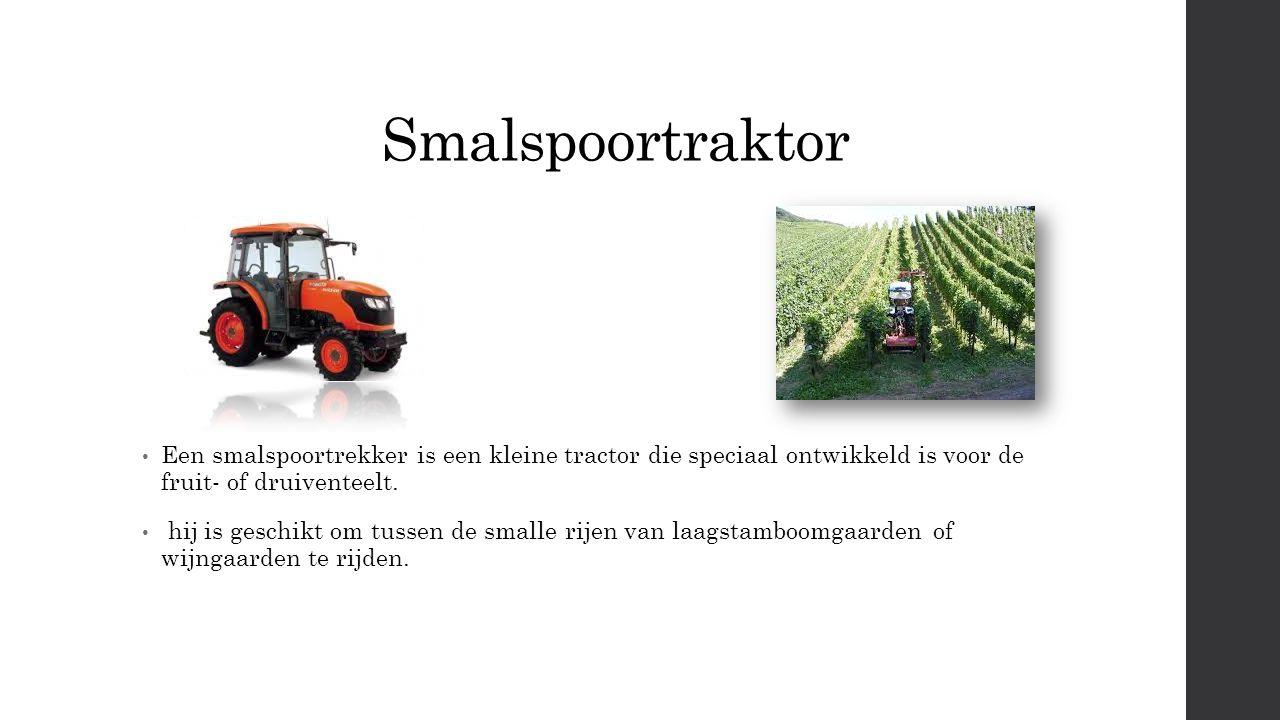 Smalspoortraktor Een smalspoortrekker is een kleine tractor die speciaal ontwikkeld is voor de fruit- of druiventeelt.