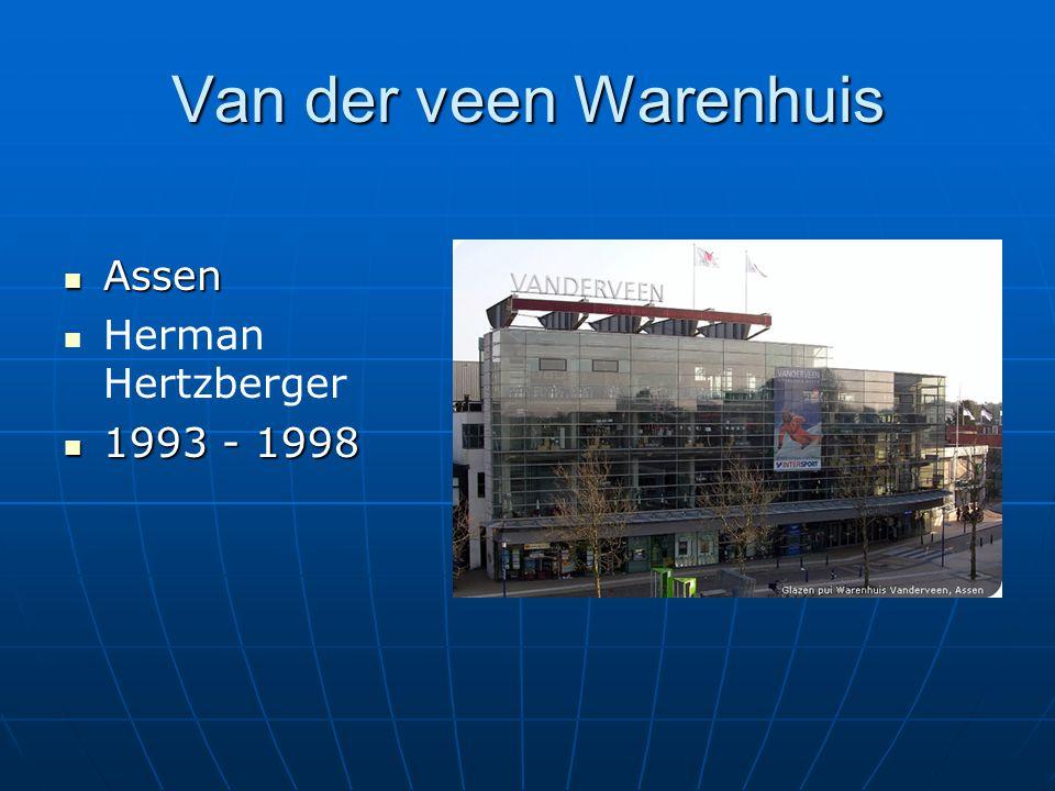 Van der veen Warenhuis Assen Herman Hertzberger 1993 - 1998