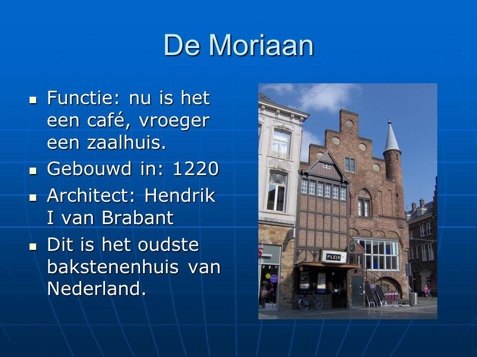 De Moriaan Functie: nu is het een café, vroeger een zaalhuis.