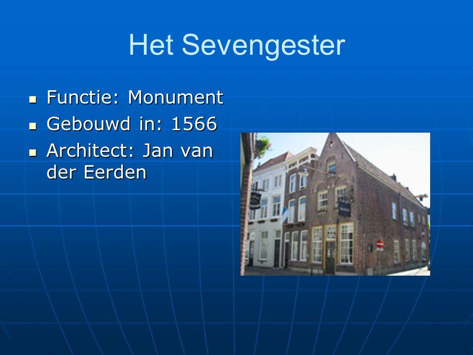 Het Sevengester Functie: Monument Gebouwd in: 1566