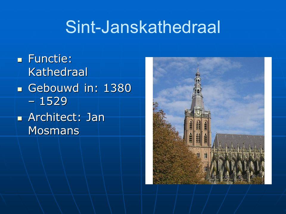 Sint-Janskathedraal Functie: Kathedraal Gebouwd in: 1380 – 1529