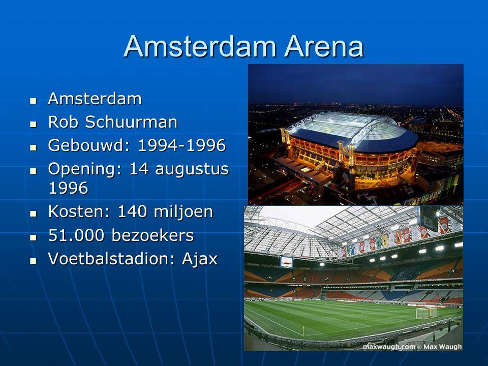 Amsterdam Arena Amsterdam Rob Schuurman Gebouwd: 1994-1996
