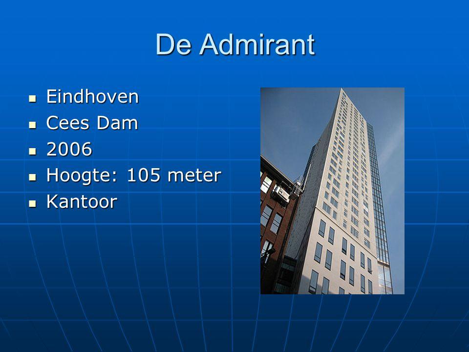 De Admirant Eindhoven Cees Dam 2006 Hoogte: 105 meter Kantoor