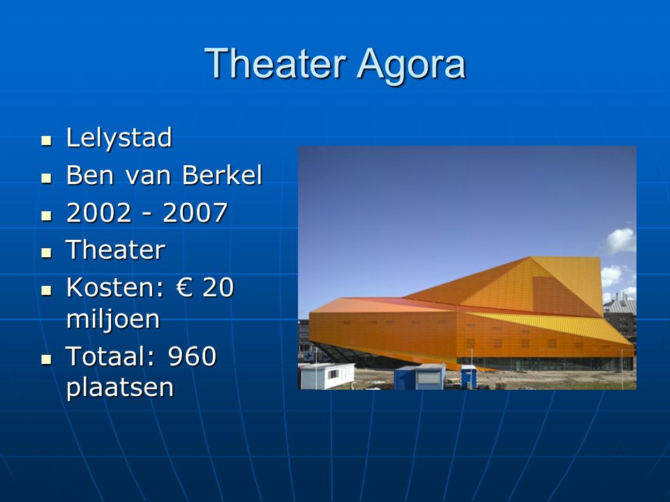 Theater Agora Lelystad Ben van Berkel 2002 - 2007 Theater