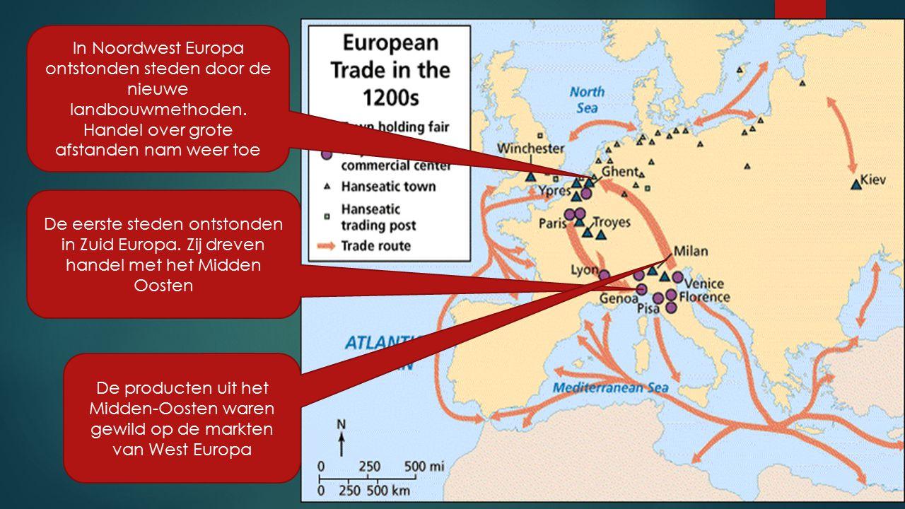 In Noordwest Europa ontstonden steden door de nieuwe landbouwmethoden