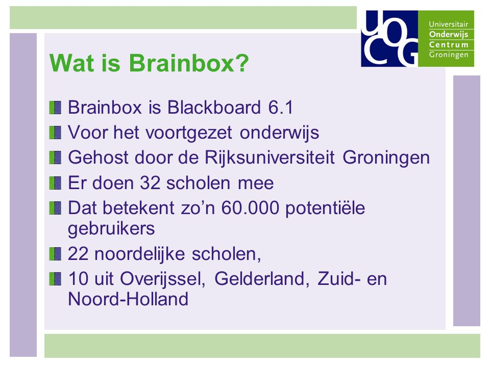 Wat is Brainbox Brainbox is Blackboard 6.1