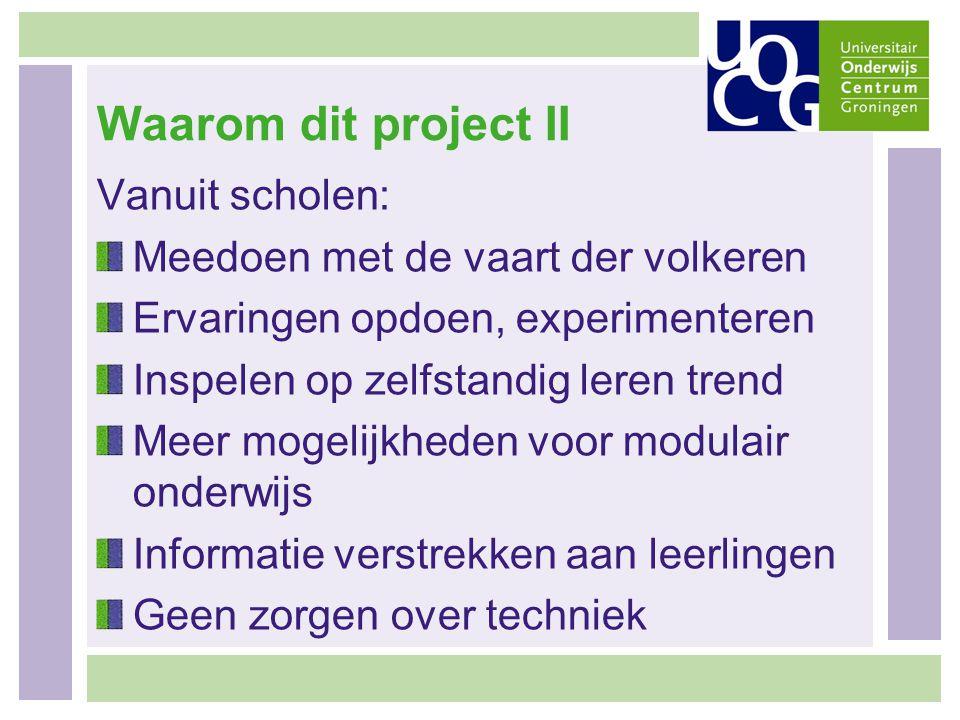 Waarom dit project II Vanuit scholen: