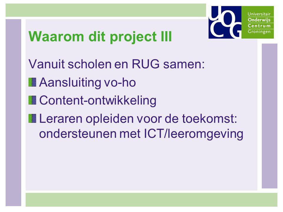 Waarom dit project III Vanuit scholen en RUG samen: Aansluiting vo-ho