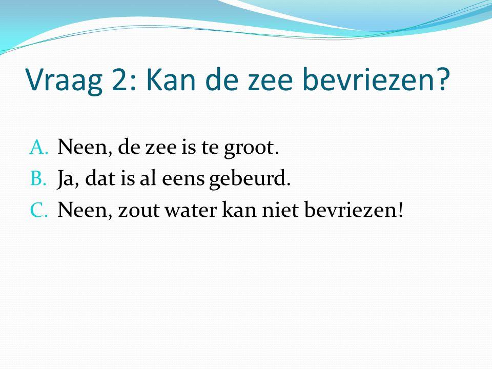 Vraag 2: Kan de zee bevriezen