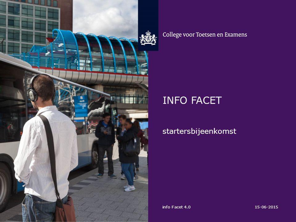 Info facet startersbijeenkomst info Facet 4.0 15-06-2015