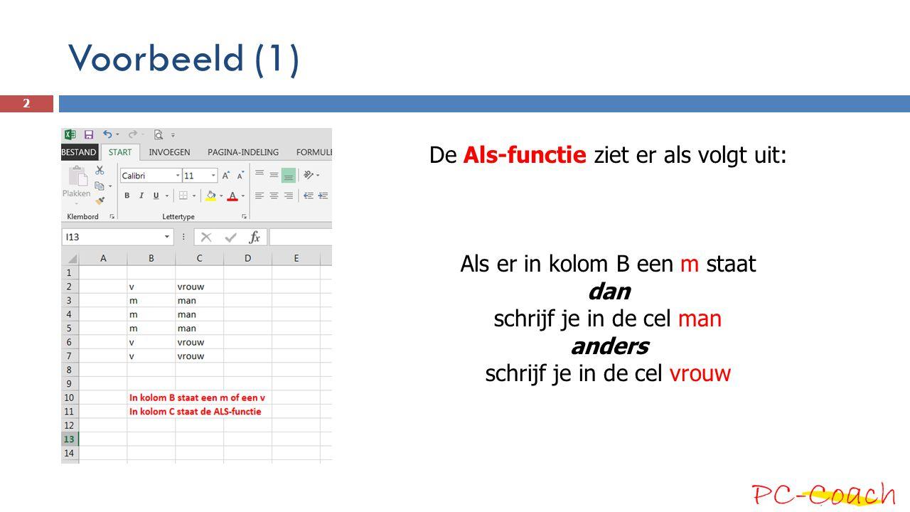 Voorbeeld (1) De Als-functie ziet er als volgt uit: