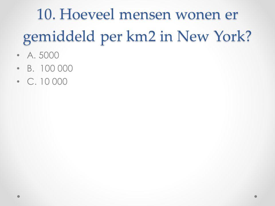 10. Hoeveel mensen wonen er gemiddeld per km2 in New York