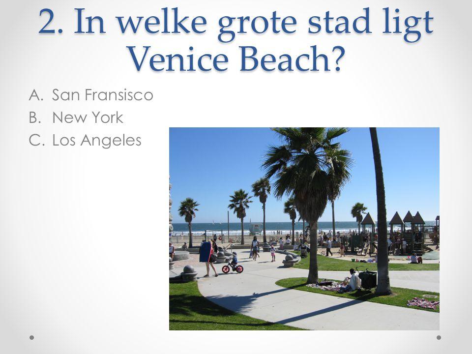 2. In welke grote stad ligt Venice Beach