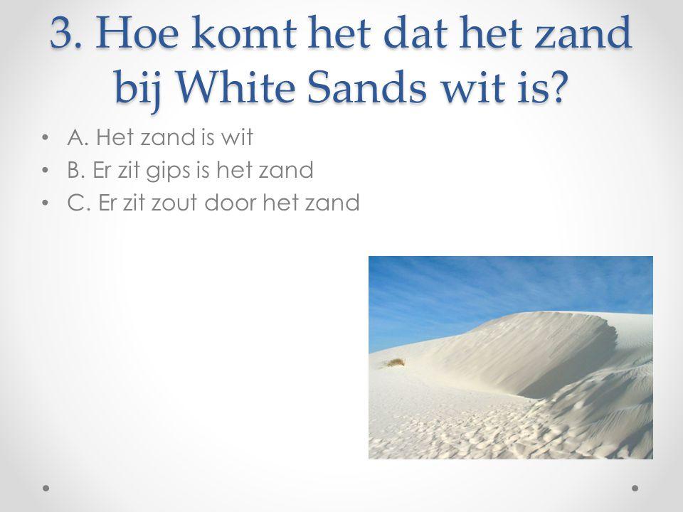 3. Hoe komt het dat het zand bij White Sands wit is