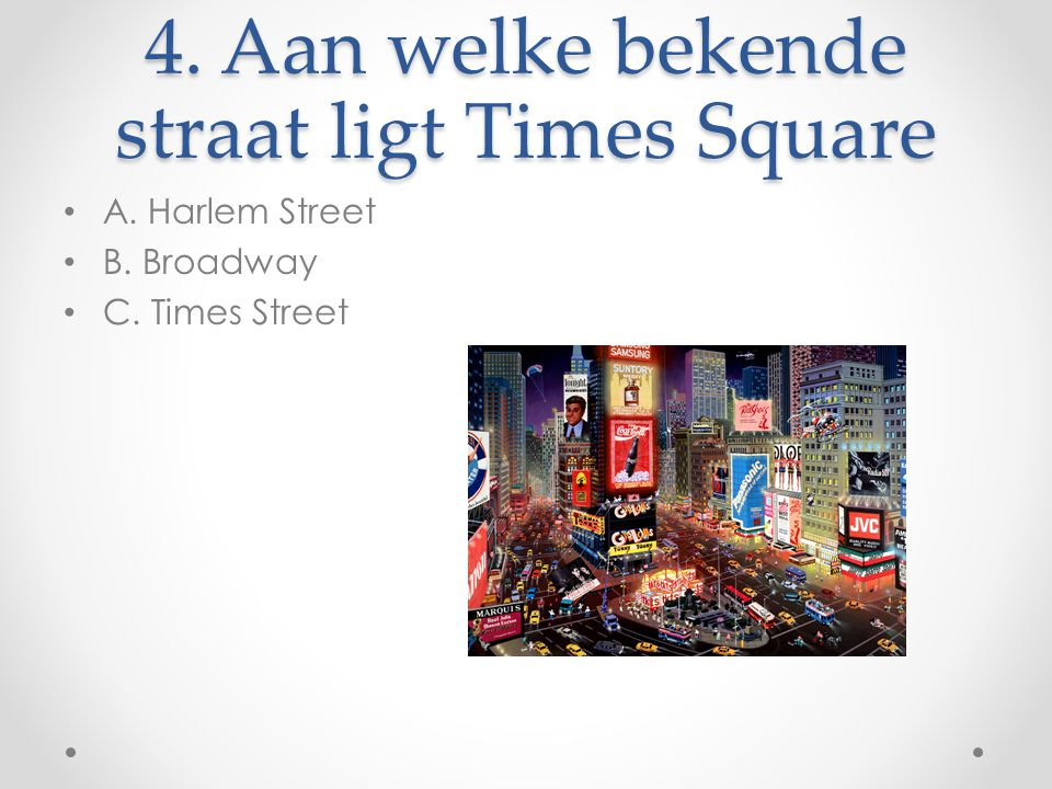 4. Aan welke bekende straat ligt Times Square
