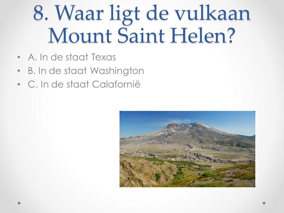 8. Waar ligt de vulkaan Mount Saint Helen