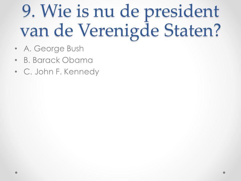 9. Wie is nu de president van de Verenigde Staten