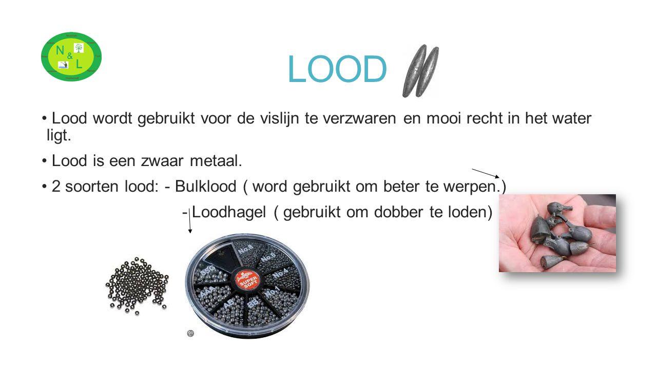 LOOD Lood wordt gebruikt voor de vislijn te verzwaren en mooi recht in het water ligt. Lood is een zwaar metaal.