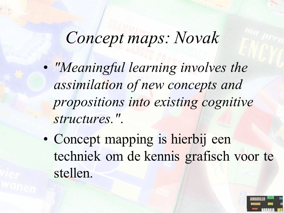 Concept maps: Novak Meaningful learning involves the assimilation of new concepts and propositions into existing cognitive structures. .