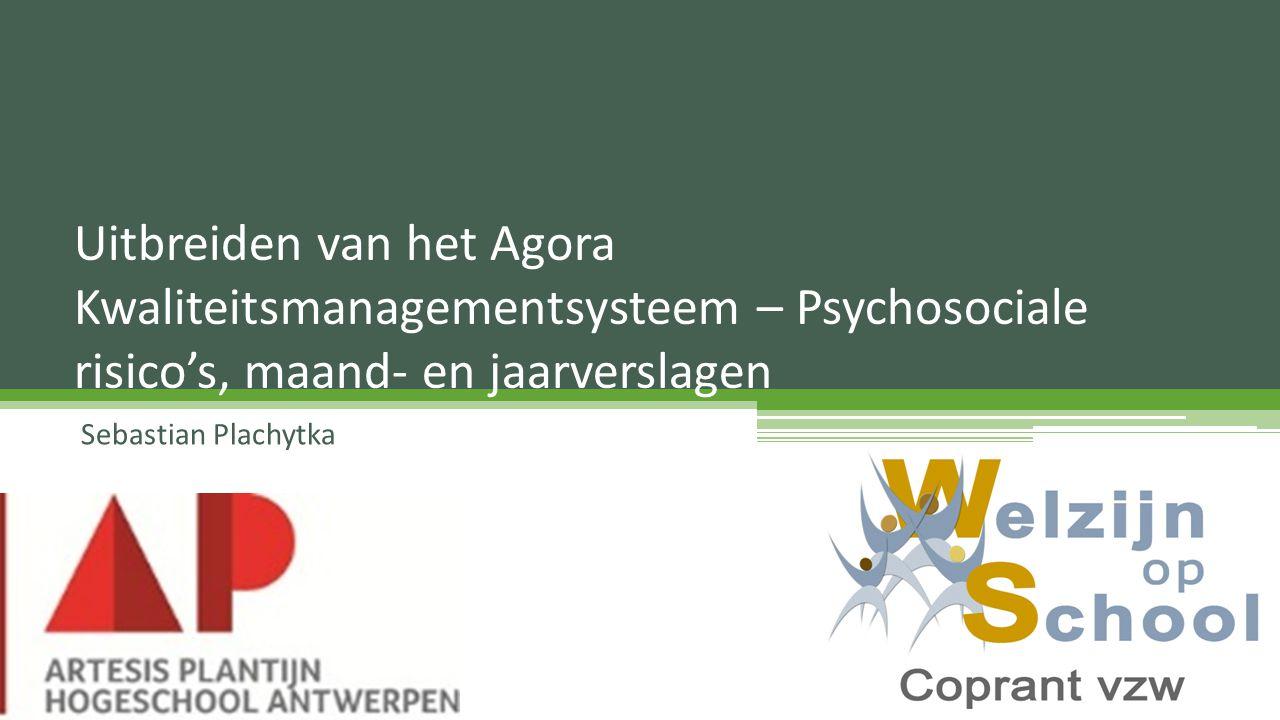 Uitbreiden van het Agora Kwaliteitsmanagementsysteem – Psychosociale risico's, maand- en jaarverslagen