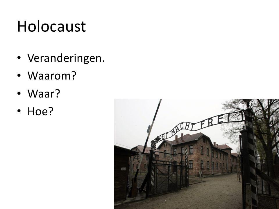 Holocaust Veranderingen. Waarom Waar Hoe