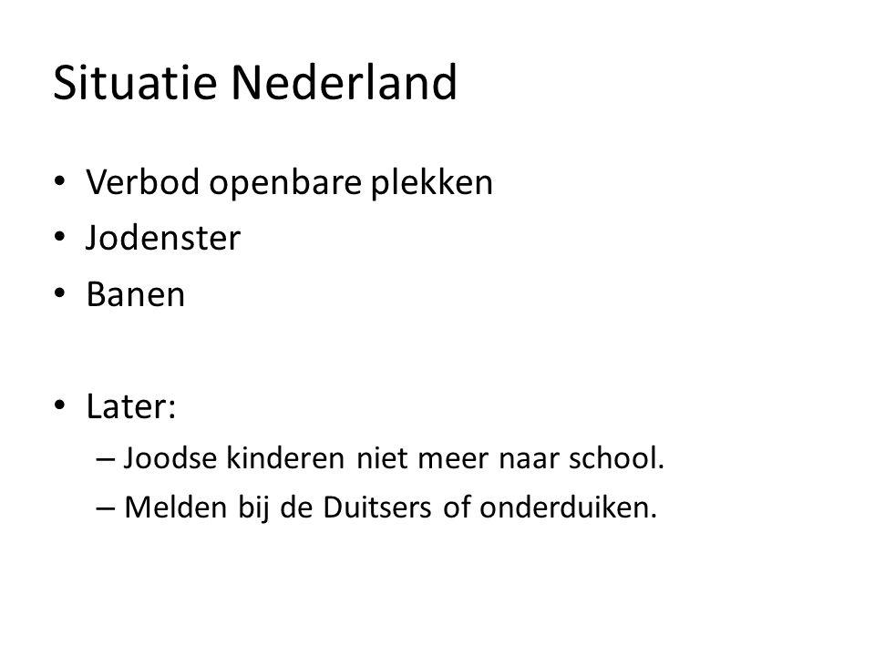 Situatie Nederland Verbod openbare plekken Jodenster Banen Later: