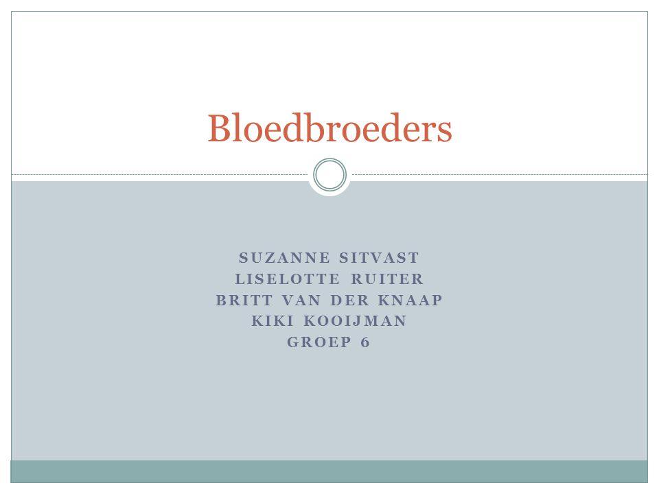 Bloedbroeders Suzanne Sitvast Liselotte Ruiter Britt van der knaap