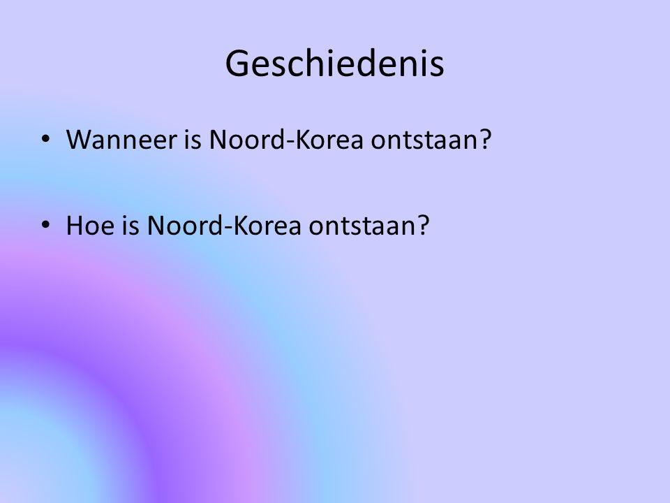 Geschiedenis Wanneer is Noord-Korea ontstaan