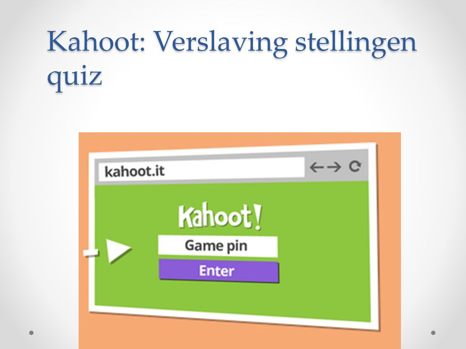 Kahoot: Verslaving stellingen quiz