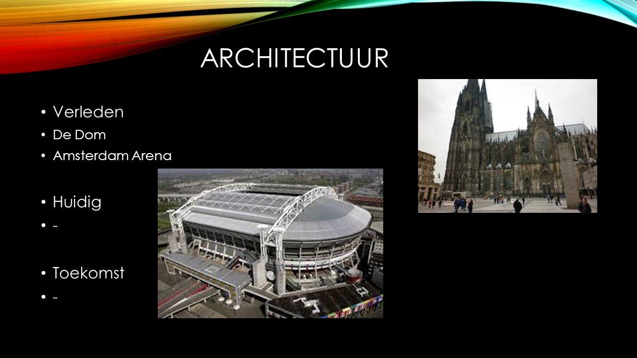 architectuur Verleden De Dom Amsterdam Arena Huidig - Toekomst