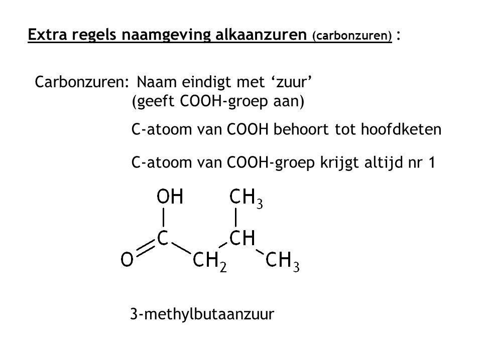 Extra regels naamgeving alkaanzuren (carbonzuren) :