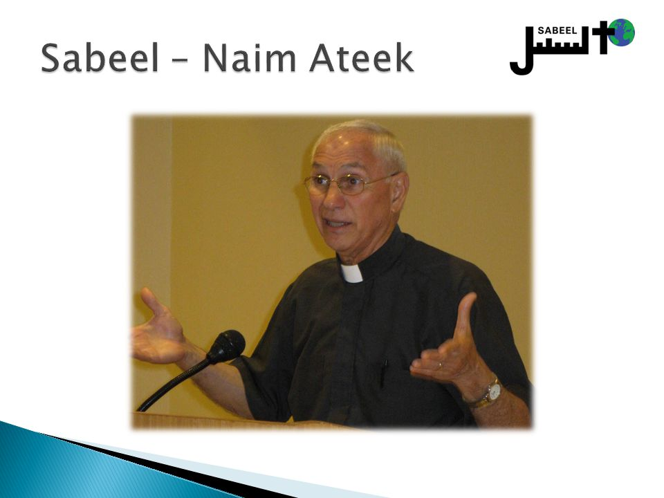 Sabeel – Naim Ateek Zie Naim Ateek, A Palestinian Christian Cry for Reconciliation, p. 8-13. Naim Ateek (*1937)