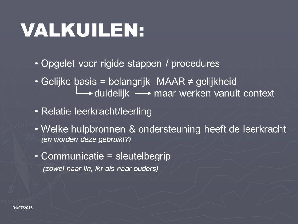 VALKUILEN: Opgelet voor rigide stappen / procedures