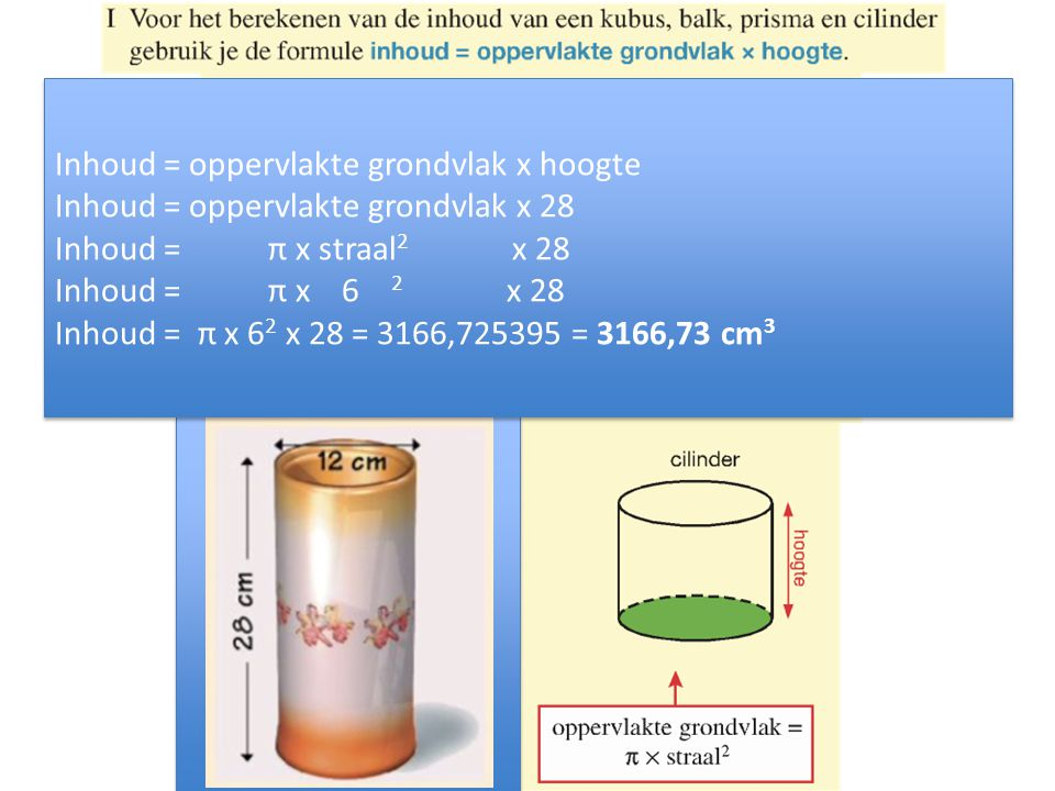 Inhoud = oppervlakte grondvlak x hoogte