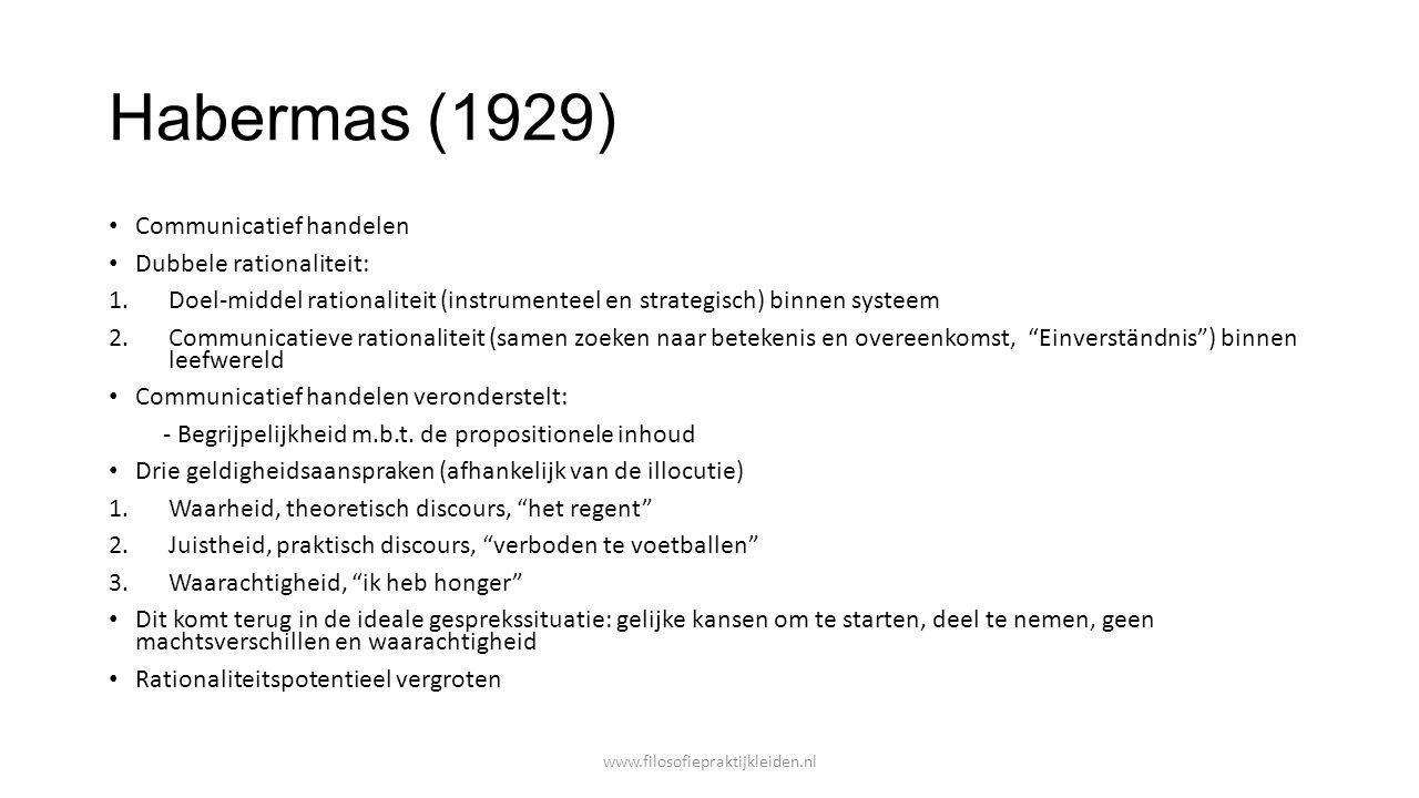 Habermas (1929) Communicatief handelen Dubbele rationaliteit: