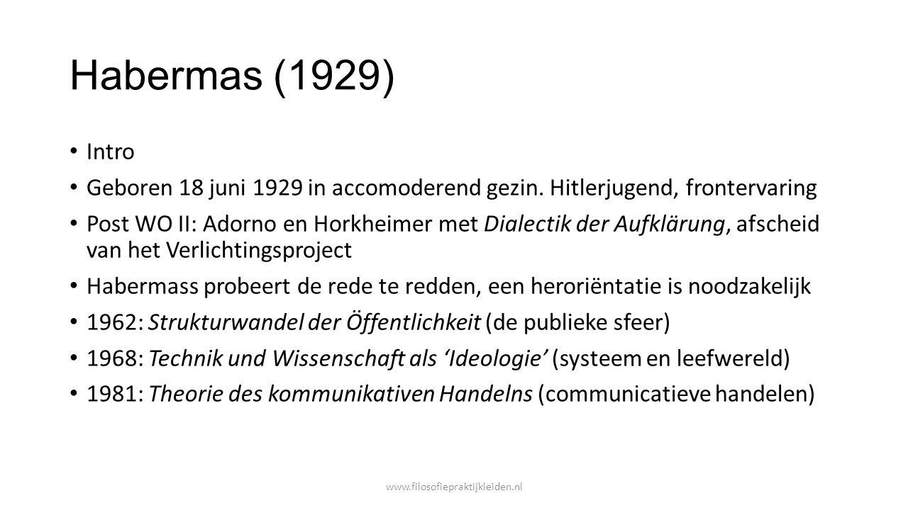 Habermas (1929) Intro. Geboren 18 juni 1929 in accomoderend gezin. Hitlerjugend, frontervaring.