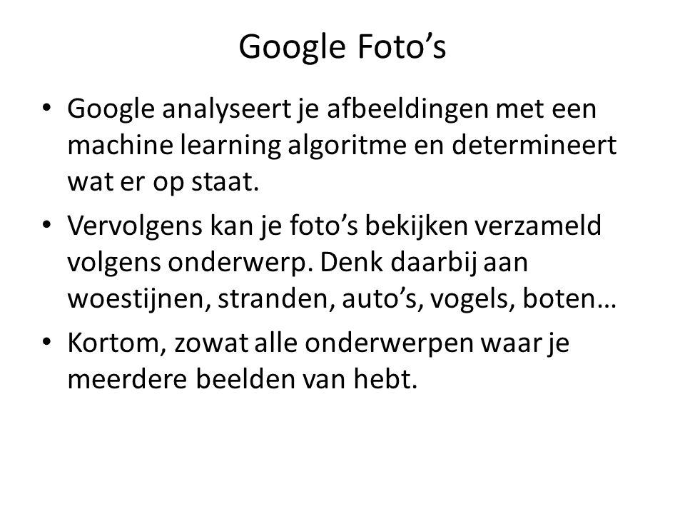 Google Foto's Google analyseert je afbeeldingen met een machine learning algoritme en determineert wat er op staat.